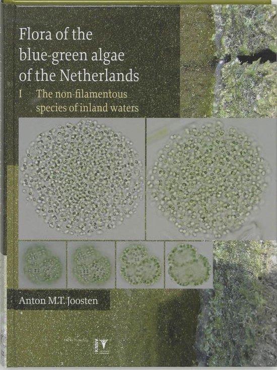 Flora of the Bluegreen Algae of the Netherlands - Ton Joosten |