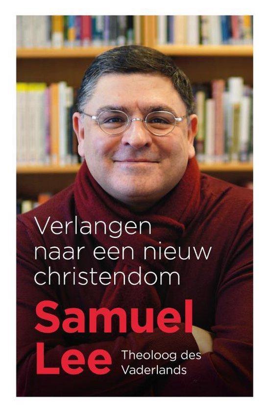 Verlangen naar een nieuw christendom - Samuel Lee | Readingchampions.org.uk