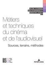 Métiers et techniques du cinéma et de laudiovisuel : sources, terrains, méthodes