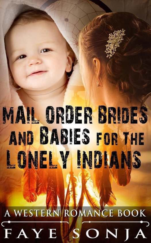 Mail Order Brides & Babies for The Lonely Indians (A Western Romance Book)