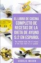 El libro de cocina completo de recetas de la dieta de ayuno 5: 2 en español/ The kitchen book full of recipes of the fast diet 5: 2 in spanish