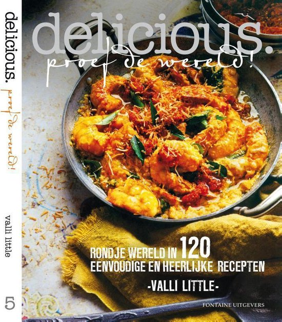 Delicious. Proef de wereld! 5. Een rondreis 120 eenvoudige en heerlijke recepten - Valli Little | Fthsonline.com