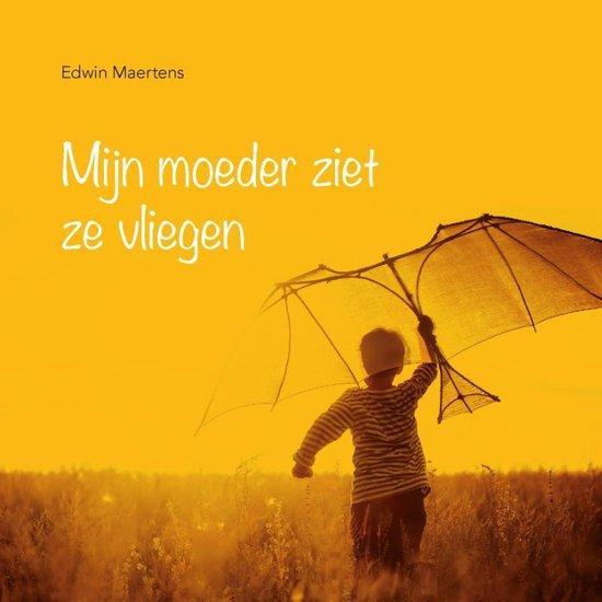 Mijn moeder ziet ze vliegen - Edwin Maertens   Readingchampions.org.uk