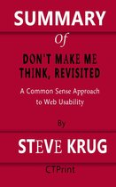 Summary of Don't Make Me Think, Revisited | A Common Sense Approach to Web Usability By Steve Krug