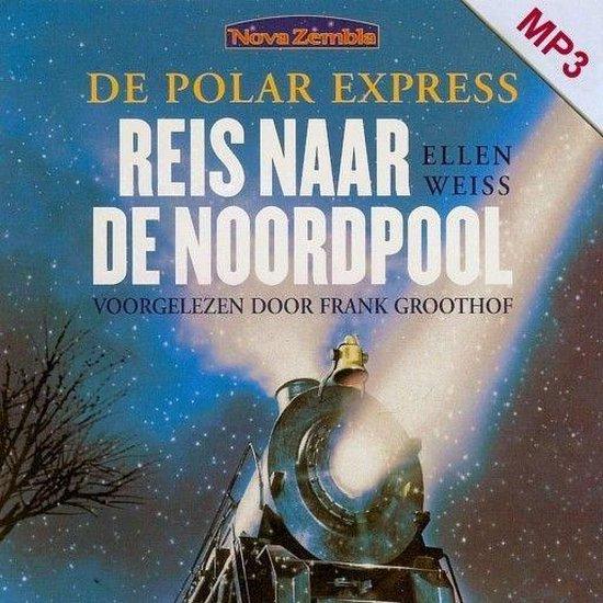 De Polar Express: Reis naar de noordpool - E. Weiss |