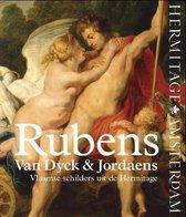Rubens, Van Dyck & Jordaens. Vlaamse schilders uit de Hermitage