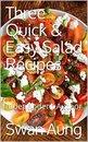 Three Quick & Easy Salad Recipes