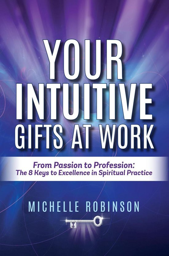 Your Intuitive Gifts At Work: From Passion to Profession