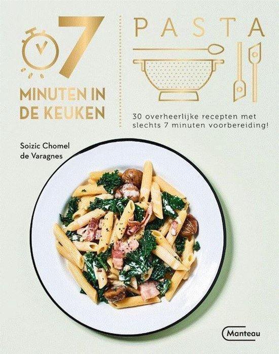7 minuten in de keuken 0 - 7 minuten in de keuken-Pasta - Soizic Chomel de Varagnes |