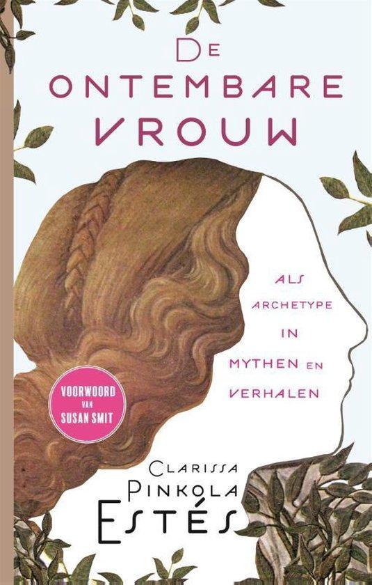 Boek cover De ontembare vrouw van Clarissa Pinkola Estes (Hardcover)