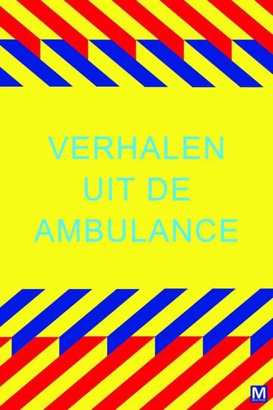 Verhalen uit de ambulance - Mariette Middelbeek | Fthsonline.com