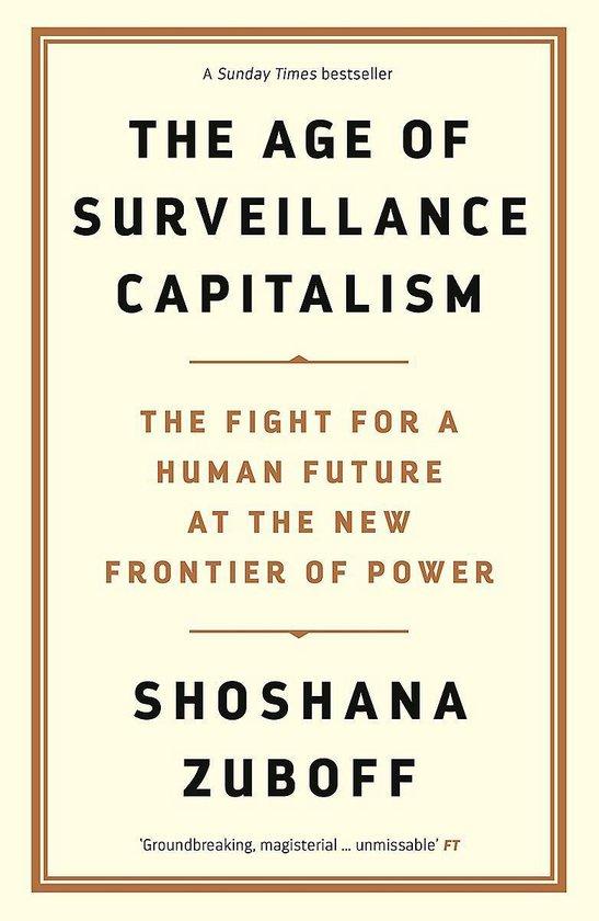 Boek cover The Age of Surveillance Capitalism van Professor Shoshana Zuboff (Paperback)