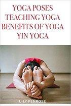 Yoga Poses, Teaching Yoga, Benefits of Yoga, Yin Yoga