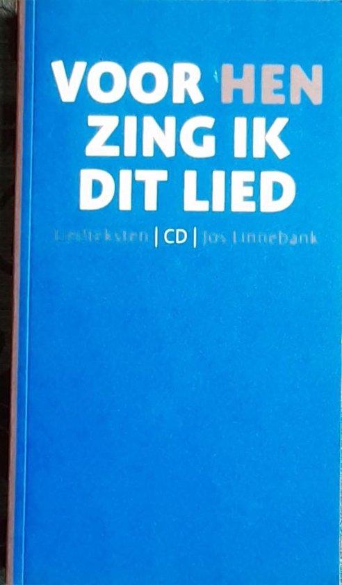 Voor hen zing ik dit lied - J. Linnebank |