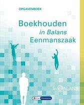 In Balans  - Boekhouden in balans Eenmanszaak Opgavenboek