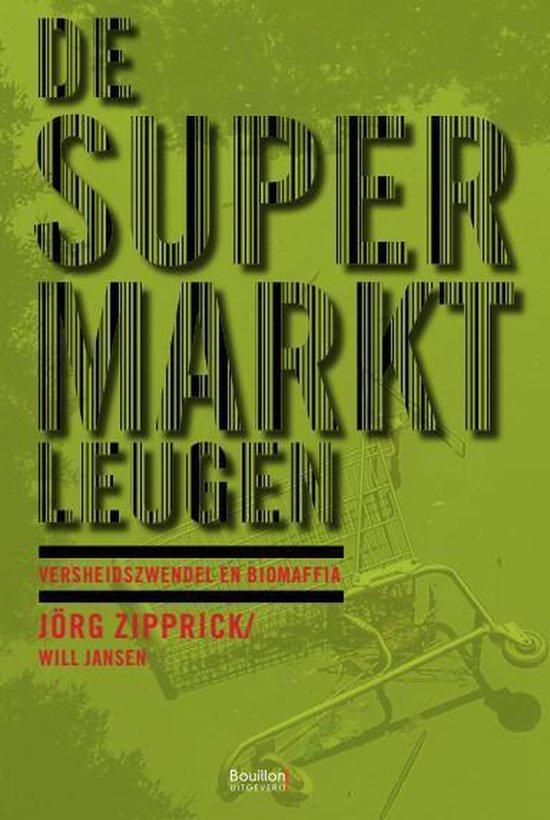 Boek cover Uitgaven bouillon! - De supermarktleugen van Jorg Zipprick (Paperback)