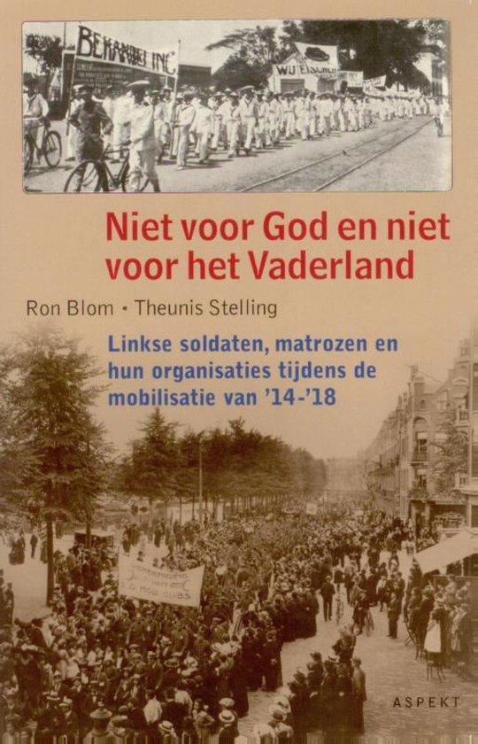 Niet voor god en niet voor het vaderland - Ron Blom |