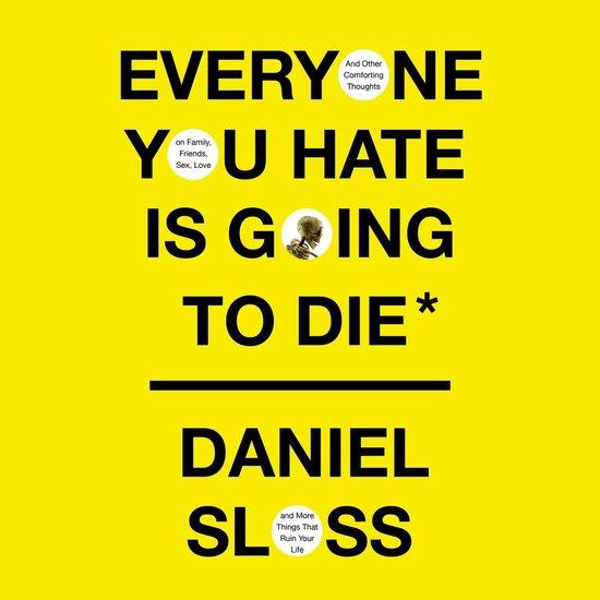 Omslag van Everyone You Hate Is Going to Die