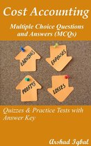 Cost Accounting Multiple Choice Questions and Answers (MCQs): Quizzes & Practice Tests with Answer Key