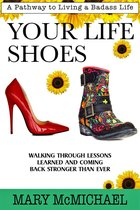 Your Life Shoes: A Pathway to Living a Badass Life