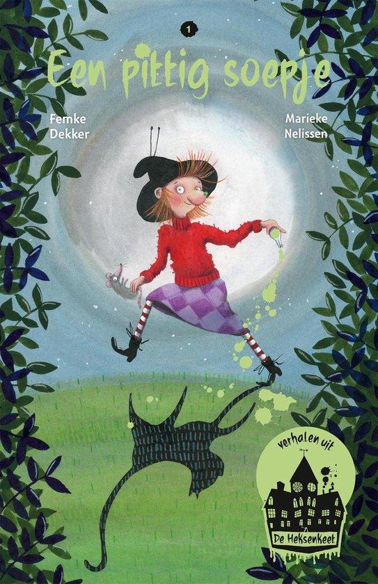 Boek cover Verhalen uit de Heksenkeet 1 - Een pittig soepje van Femke Dekker