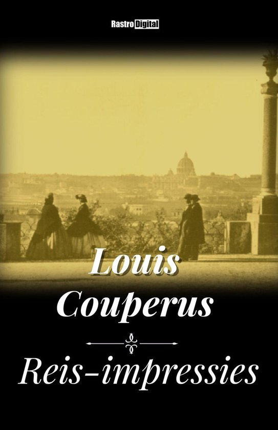 Reis-impressies - Louis Couperus |