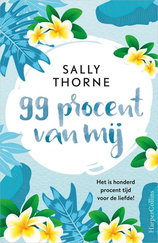 99 procent van mij - Sally Thorne  