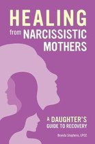 Healing from Narcissistic Mothers