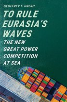 To Rule Eurasia's Waves