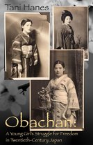 Obachan: A Young Girl's Struggle for Freedom in Twentieth-Century Japan