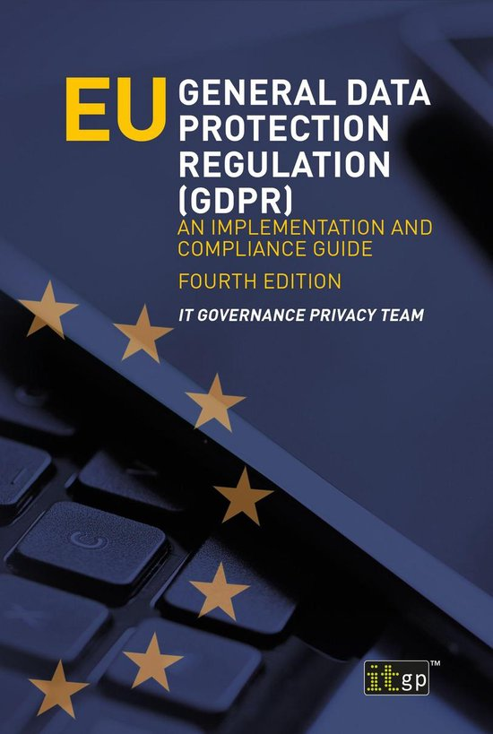 Boek cover EU General Data Protection Regulation (GDPR) An implementation and compliance guide, fourth edition van It Governance Privacy Team (Onbekend)
