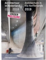 Architecture in the Netherlands - Yearbook 2018 / 2019