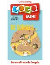 Boek cover Loco Mini De wereld van de Gorgels 4-6 jaar groep 1-2 van Jochem Myjer (Paperback)