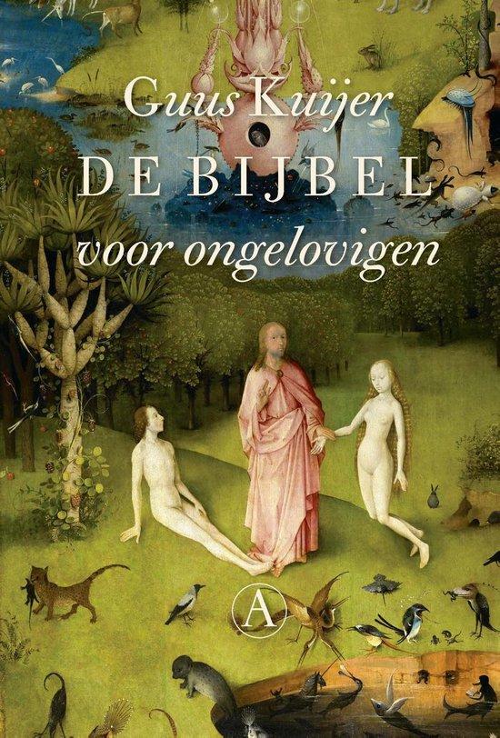 Boek cover De bijbel voor ongelovigen van Guus Kuijer (Hardcover)
