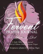 Fervent Prayer Journal For Girls of God - A Faith Filled Prayer Journal For Girls of Vibrant Faith & Fervent Prayer
