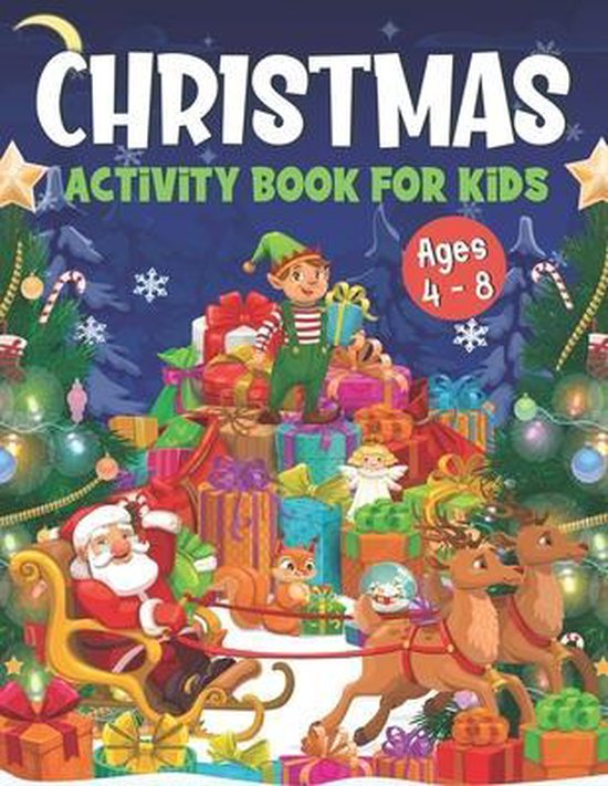 Christmas Activity Book For Kids Ages 4-8: Over 50 Activities & Coloring Pages - Dot to Dot, Shadow matching, Mazes, Word search, Sudoku, Differences game and MORE ! Ultimate Christmas Gift Idea for Children