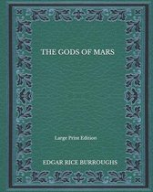 The Gods Of Mars - Large Print Edition