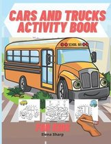 Cars And Trucks Activity Book For Kids: Amazing activity book