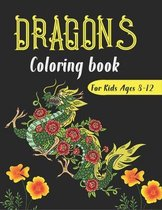 DRAGONS Coloring Book For Kids Ages 8-12
