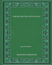 Tarzan And The City Of Gold - Large Print Edition