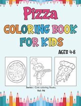 Pizza Coloring Book for Kids Ages 4-8