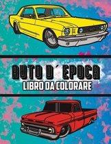 AUTO D'EPOCA LIBRO DA COLORARE: VOLUME 2