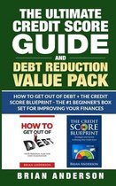 Ultimate Credit Score Guide and Debt Reduction Value Pack - How to Get Out of Debt + The Credit Score Blueprint - The #1 Beginners Box Set for Improving Your Finances