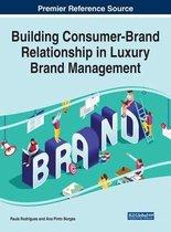 Building Consumer-Brand Relationship in Luxury Brand Management