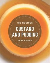 185 Custard and Pudding Recipes