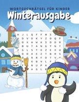Wortsuchratsel fur Kinder Winterausgabe: Ratsel mit unterschiedlichen Schwierigkeitsgraden