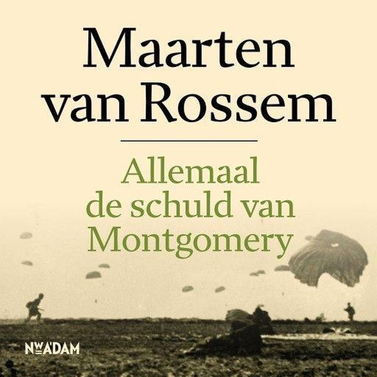 Boek cover Allemaal de schuld van Montgomery van Maarten van Rossem (Onbekend)