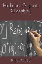 High on Organic Chemistry