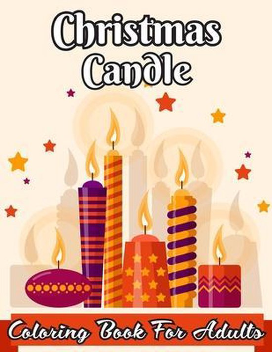 Christmas Candle Coloring Book For Adults: Adult Coloring Book (Stress Relieving Coloring Pages, Coloring Book for Relaxation: Beautiful Holiday Desig