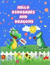 hello dinosaurs and dragons: Dinosaurs and Dragons Coloring Book for Kids